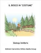 """Giotop Imlibris - IL BOSCO IN """"COSTUME"""""""
