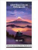 DE LUZ - CONFIRMACION DE PERSONAJES