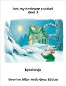 kyreliesje - het mysterieuze raadseldeel 3