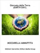 MOZZARELLA AMMUFFITA - Giornata della Terra(EARTH DAY).