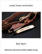 Rati Marti - sweet home noviembre