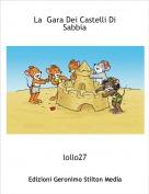 lollo27 - La  Gara Dei Castelli Di Sabbia