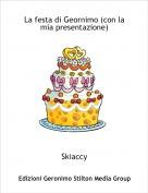 Skiaccy - La festa di Geornimo (con la mia presentazione)