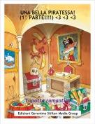 Topotta romantica - UNA BELLA PIRATESSA!(1° PARTE!!!!) <3 <3 <3