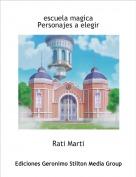 Rati Marti - escuela magicaPersonajes a elegir