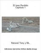 Ratonel Tony y RA. - El leon PerdidoCapitulo 1