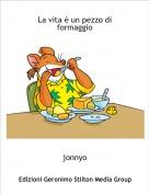 jonnyo - La vita è un pezzo di formaggio
