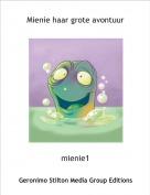mienie1 - Mienie haar grote avontuur