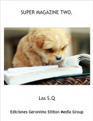 Las S.Q - SUPER MAGAZINE TWO.