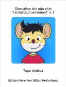 """Topo Andrea - Giornalino del mio club  """"Fantastico Geronimo!"""" n.1"""