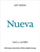 Inés3 y ruti3003 - ¡SOY NUEVA!
