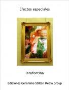larafontina - Efectos especiales