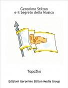 TopoZko - Geronimo Stiltone il Segreto della Musica