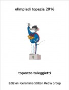 topenzo taleggietti - olimpiadi topazia 2016