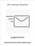 giuggiolinafurba - Un' e-mail per Geronimo
