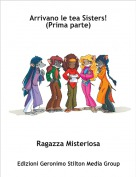 Ragazza Misteriosa - Arrivano le tea Sisters! (Prima parte)