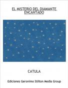 CATULA - EL MISTERIO DEL DIAMANTE ENCANTADO
