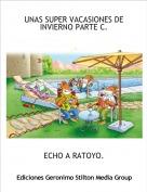 ECHO A RATOYO. - UNAS SUPER VACASIONES DE INVIERNO PARTE C.