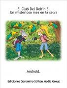 Android. - El Club Del Delfín 5.Un misterioso mes en la selva
