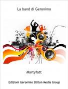 Martyfatt - La band di Geronimo
