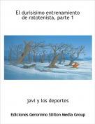 javi y los deportes - El durisisimo entrenamiento de ratotenista, parte 1