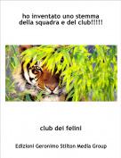 club dei felini - ho inventato uno stemma della squadra e del club!!!!!