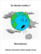 Bennybenex - Un Mondo tradito-1