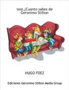 HUGO FDEZ - test,¿Cuanto sabes de Geronimo Stilton