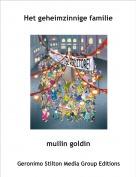 muilin goldin - Het geheimzinnige familie