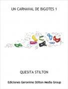 QUESITA STILTON - UN CARNAVAL DE BIGOTES 1
