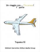 Topalex10 - Un viaggio con... Ficcanaso!1° parte