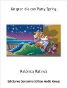Ratónica Ratínez - Un gran día con Patty Spring