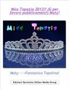 Maty---->Fantastica Topolina! - Miss Topazia 2013!! (G per favore pubblicamelo!) Maty!