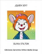 OLIVIA STILTON - ¿QUIEN SOY?