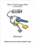 Bibliotopo - Gita al Topo-Acqua-Park(a fumetti)