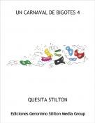 QUESITA STILTON - UN CARNAVAL DE BIGOTES 4