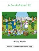 marty mouse - La ScAmPaGnAtA dI iErI