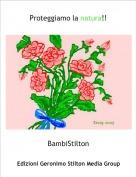 BambiStilton - Proteggiamo la natura!!