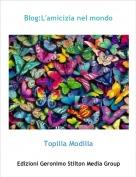 Topilla Modilla - Blog:L'amicizia nel mondo