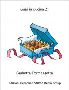 Giulietta Formaggetta - Guai in cucina 2°