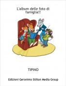 TIPINO - L'album delle foto di famiglia!!