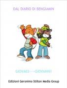 GIOVA03--->GIOVANNI! - DAL DIARIO DI BENGIAMIN