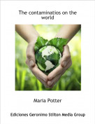 Maria Potter - The contaminatios on the world
