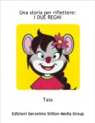 Taia - Una storia per riflettere:I DUE REGNI