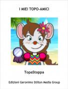 TopaStoppa - I MIEI TOPO-AMICI