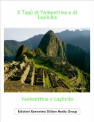Yankeettina e Laylicita - Il Topù di Yankeettina e di Laylicita