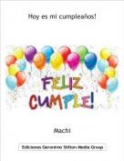 Machi - Hoy es mi cumpleaños!
