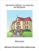 Micaraton - Geronimo Stilton: La mascota de Benjamin