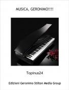 Topinus24 - MUSICA, GERONIMO!!!!