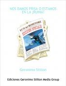 Geronimo Stilton - NOS DAMOS PRISA O ESTAMOS EN LA ¡RUINA!